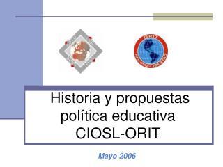 Historia y propuestas política educativa CIOSL-ORIT