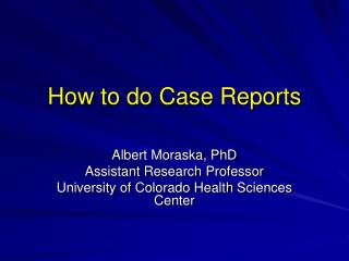 How to do Case Reports