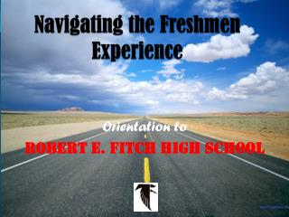 Navigating the Freshmen  Experience