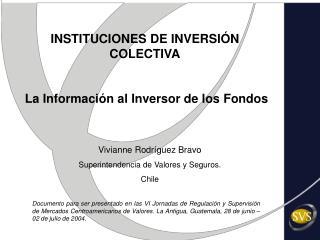 INSTITUCIONES DE INVERSIÓN COLECTIVA  La Información al Inversor de los Fondos