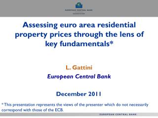 Assessing euro area residential property prices through the lens of key fundamentals*