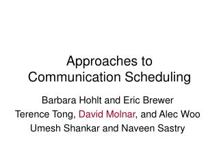Approaches to Communication Scheduling