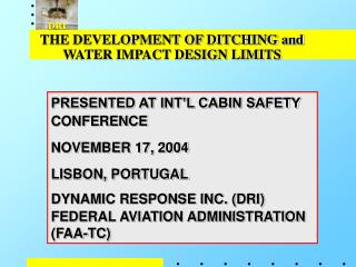 THE DEVELOPMENT OF DITCHING and WATER IMPACT DESIGN LIMITS