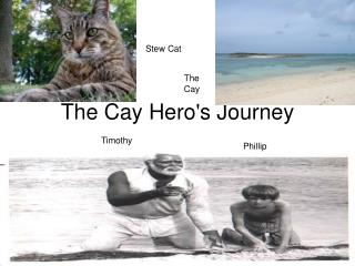 The Cay Hero's Journey