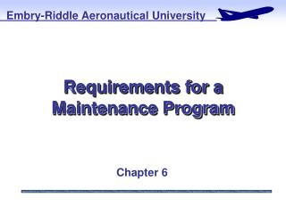 Requirements for a Maintenance Program