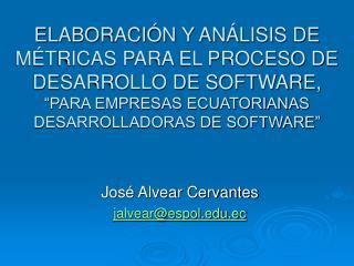 José Alvear Cervantes  jalvear@espol.ec