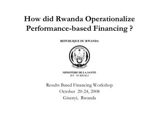 How did Rwanda Operationalize Performance-based Financing ?