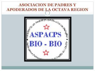 ASOCIACION DE PADRES Y APODERADOS DE LA OCTAVA REGION