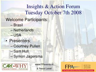 Insights & Action Forum Tuesday October 7th 2008