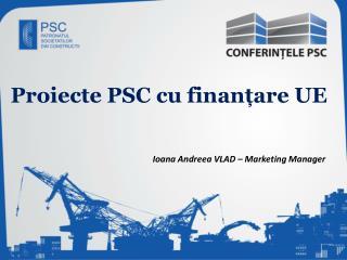 Proiecte  PSC cu finanțare UE