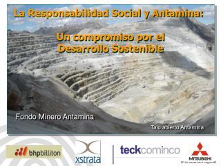 La Responsabilidad Social y Antamina: Un compromiso por el  Desarrollo Sostenible