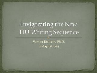 Invigorating the New FIU Writing Sequence