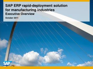 SAP ERP rapid-deployment solution for manufacturing industries Executive Overview