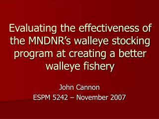 John Cannon ESPM 5242 – November 2007