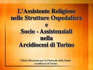 Ufficio Diocesano per la Pastorale della Salute  Arcidiocesi di Torino