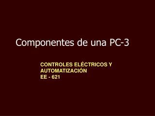Componentes de una PC-3