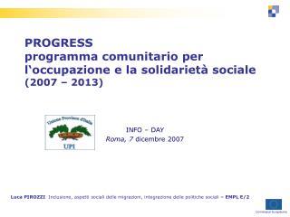 PROGRESS  programma comunitario per  l'occupazione e la solidarietà sociale (2007 – 2013)