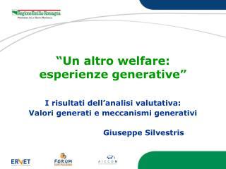 """Un altro welfare:  esperienze generative"""
