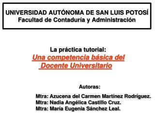 UNIVERSIDAD AUTÓNOMA DE SAN LUIS POTOSÍ Facultad de Contaduría y Administración