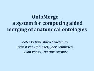 OntoMerge –  a system for computing aided merging of anatomical ontologies
