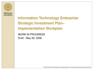 Information Technology Enterprise Strategic Investment Plan– Implementation Workplan