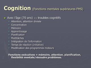Cognition  (Fonctions mentales supérieures FMS)