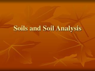 Soils and Soil Analysis