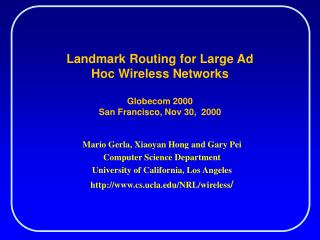 Landmark Routing for Large Ad Hoc Wireless Networks Globecom 2000 San Francisco, Nov 30,  2000