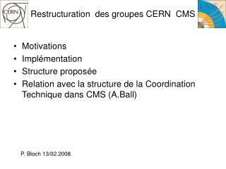 Restructuration  des groupes CERN  CMS