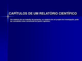 CAPÍTULOS DE UM RELATÓRIO CIENTÍFICO