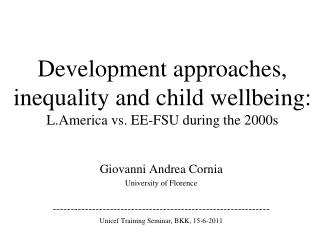 Development approaches, inequality and child wellbeing: L.America vs. EE-FSU  during the 2000s