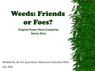 Weeds: Friends  or Foes?