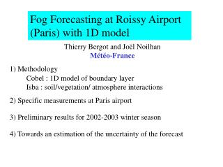 Fog Forecasting at Roissy Airport (Paris) with 1D model