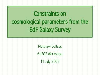Constraints on  cosmological parameters from the 6dF Galaxy Survey