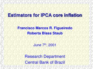 Estimators for IPCA core inflation