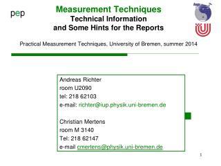 Andreas Richter room U2090 tel: 218 62103 e-mail:  richter@iup.physik.uni-bremen.de