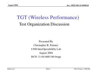 TGT (Wireless Performance) Test Organization Discussion