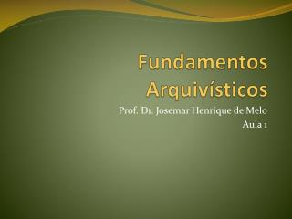 Fundamentos Arquiv�sticos