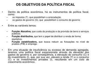 OS OBJETIVOS DA POLÍTICA FISCAL