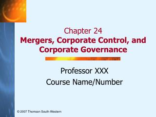 Chapter 24 Mergers, Corporate Control, and Corporate Governance