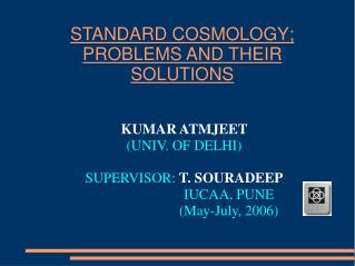 STANDARD COSMOLOGY; PROBLEMS AND THEIR SOLUTIONS