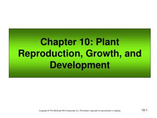 Chapter 10: Plant Reproduction, Growth, and Development
