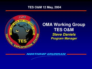 OMA Working Group TES O&M  Steve Daniels Program Manager