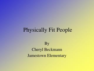 Physically Fit People