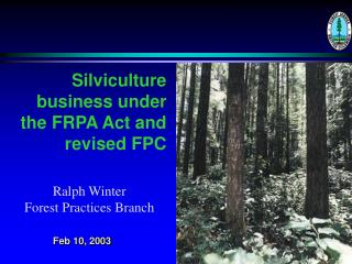 Silviculture business under the FRPA Act and revised FPC