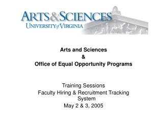 Arts and Sciences  & Office of Equal Opportunity Programs  Training Sessions