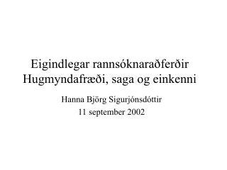 Eigindlegar rannsóknaraðferðir Hugmyndafræði, saga og einkenni