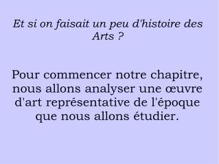 Et si on faisait un peu d'histoire des Arts ?