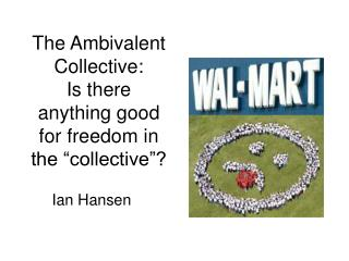 "The Ambivalent Collective: Is there anything good for freedom in the ""collective""?"