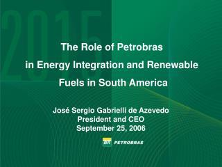 José Sergio Gabrielli de Azevedo President and CEO September 25, 2006